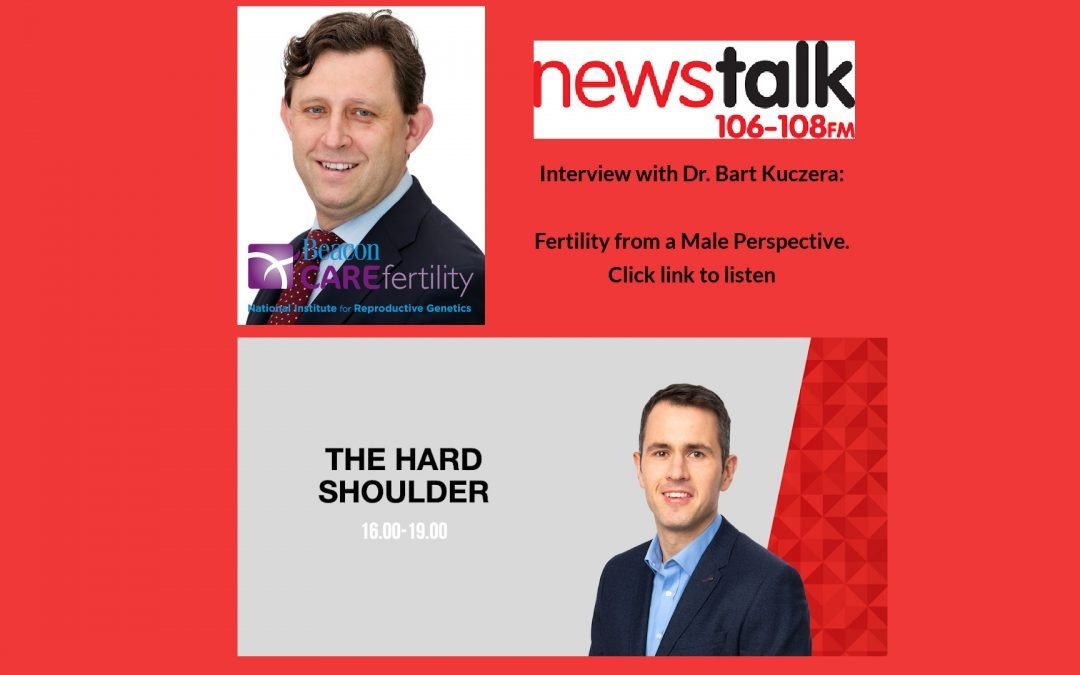 Dr. Bart Interview on Newstalk FM – Fertility from a Male Perspective